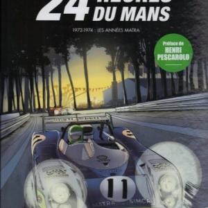 24 Heures du Mans - 1972-1974, Les années Matra, chez Glénat