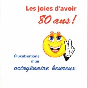 LES JOIES D'AVOIR 80 ANS, par NAGGAR ROBERT
