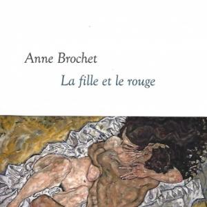 La fille et le rouge, par Anne Brochet aux éditions Grasset