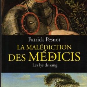 La malédiction des Médicis : Les lys de sang, par Patrick Pesnot