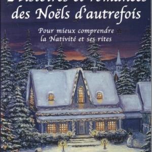 Histoires et romances des Noëls d'autrefois par Brigitte Rochelandet-Ottignon