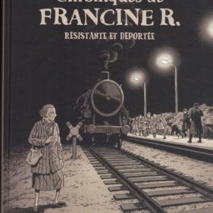 Chroniques de Francine R., résistante et déportée.