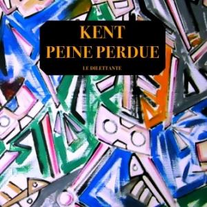 Peine perdue, par l'écrivain, chanteur et illustrateur KENT