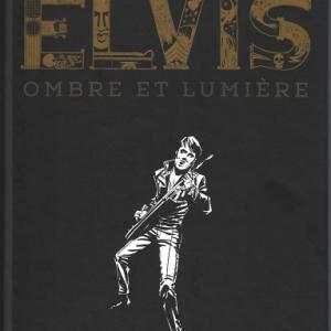 Elvis. Ombre et lumière