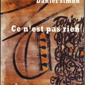 CE N'EST PAS RIEN, de Daniel Simon