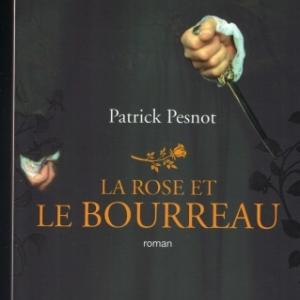 La rose et le bourreau, par Patrick Pesnot chez L'Archipel