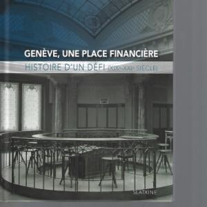 GENÈVE, UNE PLACE FINANCIERE, par Joëlle Kuntz