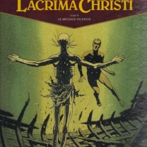 Lacrima Christi - Tome 4. Le message du passé.