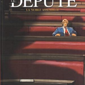 LE DEPUTÉ, Tome 1, La noble assemblée