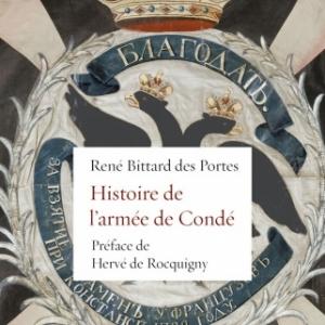 Histoire de l'armée de Condé, René BITTARD DES PORTES, éditions Perrin