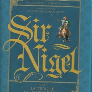 Sir Nigel - Tome 2 : La traque du Furet Rouge