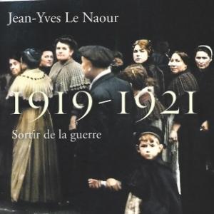 1919-1921. Sortir de la guerre. Est-ce l'Allemagne ou ... la France qui a perdu la guerre?