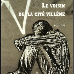 LE VOISIN DE LA CITÉ VILLÈNE, de Elodie Wilbaux