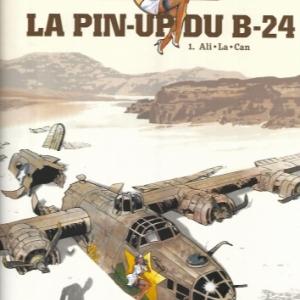 LA PIN-UP DU B24. Tome 1 : Ali - La - Can
