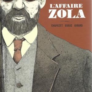 L'Affaire Zola. La vie d'un écrivain. Le combat d'un homme.