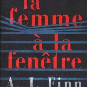 La Femme à la fenêtre par A.J. Fynn, un suspense à couper le souffle.