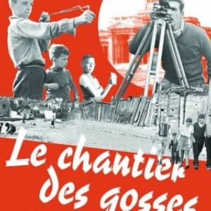 """""""Le Chantier des Gosses"""""""