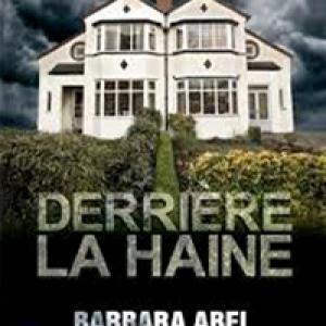 """""""Derrière la Haine"""", le Roman de Barbara Abel (c) Ed. """"Pocket"""""""
