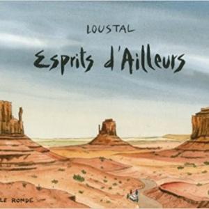 """""""Esprits d Ailleurs"""" (c) Jacques de Loustal/""""Ed. de la Table Ronde"""""""