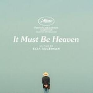 """""""It must be Heaven"""" (""""C'est ca le Paradis""""/Elia Suleiman)"""