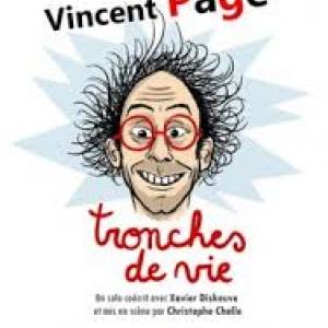 """""""Tronches de Vie"""" (c) Vincent Page"""