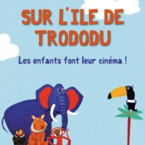 """""""Sur l Ile de Trododu"""" (Bel./2018/45 min./7 courts-metrages/a partir de 3 ans)"""