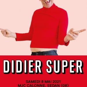 Didier Super (Humour / Théâtre / Musique)