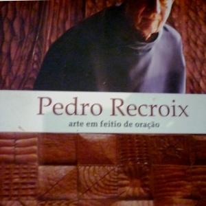 Pedro RECROIX, fondateur du monastère et sculpteur