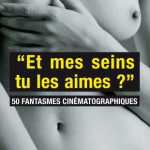 « Et mes seins tu les aimes ? » de Gérard Lenne – Editions La Musardine.