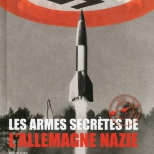 Les Armes secretes de l Allemagne nazie de Roger Ford   Editions Acropole.
