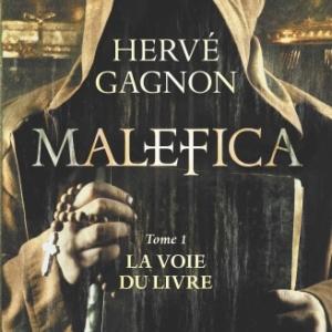 Malefica  Tome 1, La voie du livre de Herve Gagnon   Editions Hugoetcie.