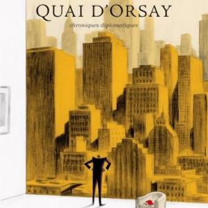 Quai d'Orsay T2 - Chroniques Diplomatiques  A. Lanzac et Ch. Blain  Dargaud.