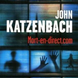 Mort en direct.com de John Katzenbach  Editions Presses de la Cité.