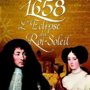 1658, l'Éclipse du Roi Soleil de Jean-Michel Riou – Flammarion.