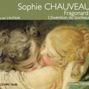 Fragonard l'invention du bonheur de Sophie Chauveau  Editions Theleme.