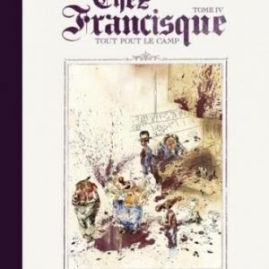 Chez Francisque - Tout fou le camp, Lindingre & Manu Larcenet  - Dargaud.