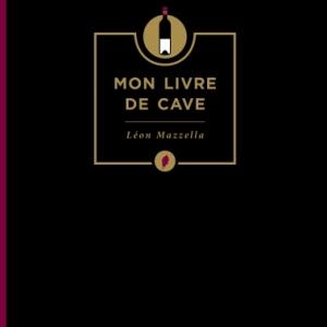 Mon livre de cave de Leon Mazzela    Editions du Chene.