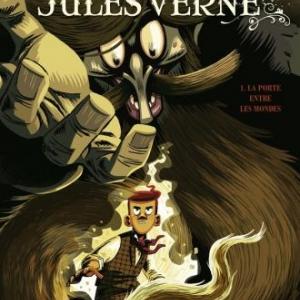 Les aventures du jeune Jules Verne (T1) -  La Porte entre les Mondes, J. Garcia & P. Rodriguez – Glénat.
