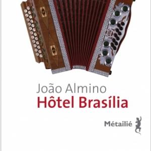 Hotel Brasilia de Joao Almino  Editions Metailie.