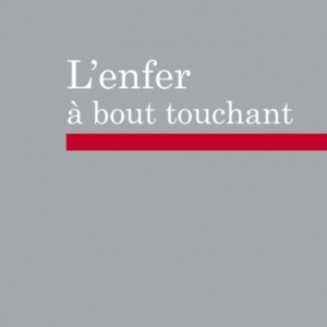 L enfer a bout touchant de Marie Beyer   Editions Carpentier.