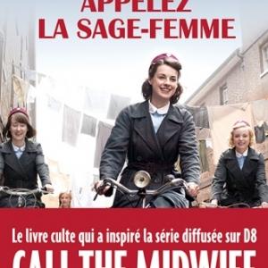Appelez la sage-femme de Jennifer Worth  Editions Albin Michel.