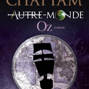 Autre Monde Tome 5, OZ de Maxime Chattam  Editions Albin Michel