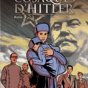 Les Cosaques d Hitler Tome 2, Kolia de V. Lemaire et O. Neuray   Casterman.