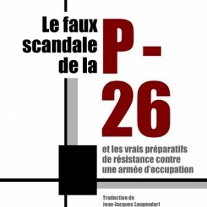 Le faux scandale de la P 26 de Martin Matter  Editions Slatkine.