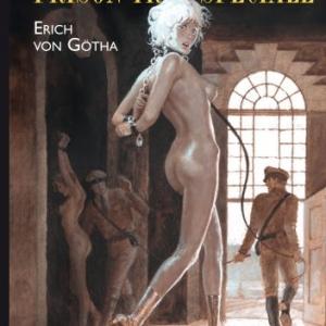 Prison tres speciale de Erich von Gotha   Editions La Musardine.