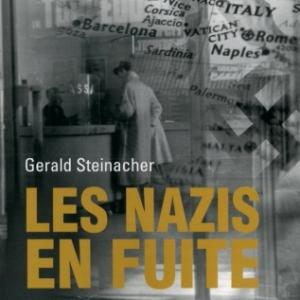Les nazis en fuite de Gerald Steinacher    Editions Perrin.
