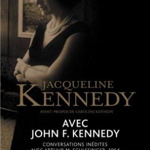 Avec John F. Kennedy  Conversations inedites avec Arthur M. Schlesinger, 1964 de Jacqueline Kennedy  Editions Flammarion.