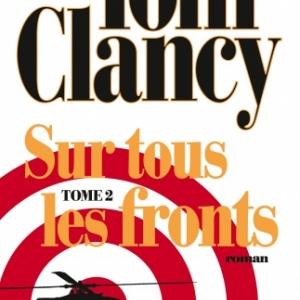 Sur tous les fronts Tome 1 et 2 de Tom clancy   Editions Albin Michel.