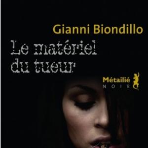 Le materiel du tueur de Gianni Biondillo  Editions Metailie.
