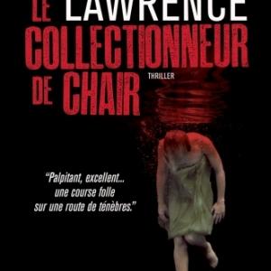 Le Collectionneur de chair de C.E. Lawrence  MA Editions.